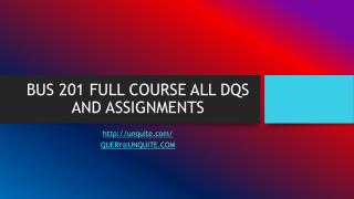 BUS 201 FULL COURSE ALL DQS AND ASSIGNMENTS