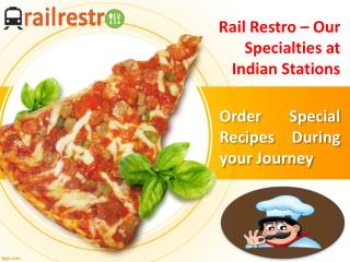 Order Our Special Recipes From Rail Restro in Train