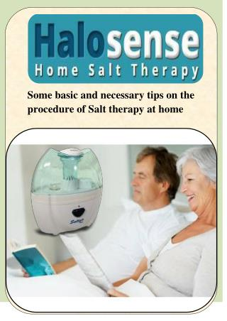 Some basic and necessary tips on the procedure of Salt therapy at home