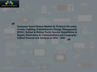 The overall European Smart Homes Market is expected to reach $15.28 Billion by 2020
