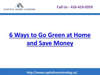 6 ways to go green at home and save money - Capitalhomelending.ca