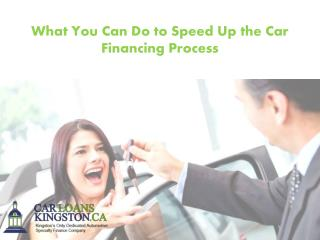 What You Can Do to Speed Up the Car Financing Process