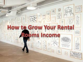 How to Grow Your Rental Rooms Income