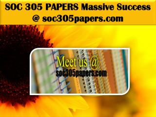 SOC 305 PAPERS Massive Success @ soc305papers.com