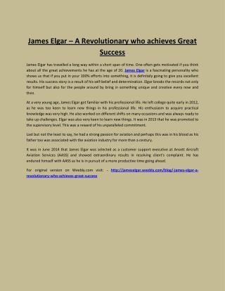 James Elgar – A Revolutionary who achieves Great Success