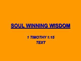 SOUL WINNING WISDOM