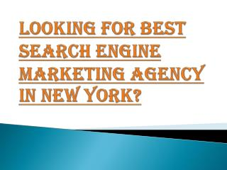 A Famous Search Engine Marketing Agency in New York