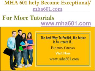 MHA 601 help Become Exceptional / mha601.com