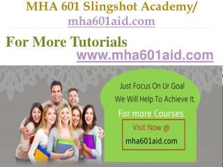 MHA 601 Slingshot Academy  / mha601aid.com