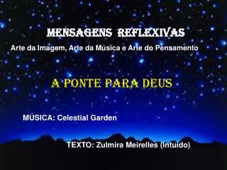 MENSAGENS  REFLEXIVAS Arte da Imagem, Arte da M sica e Arte do Pensamento