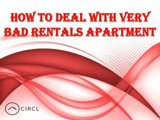 How to Deal with Very Bad Rentals Apartment