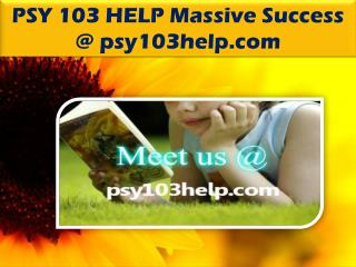 PSY 103 HELP Massive Success @ psy103help.com
