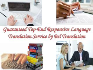 Guaranteed top end responsive language translation service by bel translation