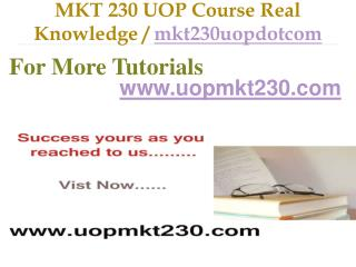 MKT 230 UOP Course Real Tradition,Real Success / mkt230uopdotcom