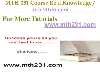 MTH 231 Course Real Tradition,Real Success / mth231dotcom