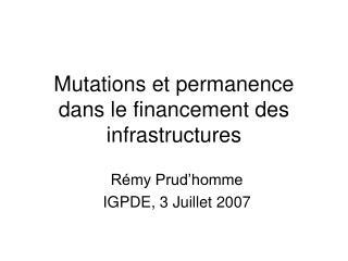 Mutations et permanence dans le financement des infrastructures