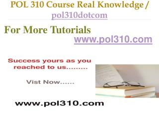 POL 310 Course Real Tradition,Real Success / pol310dotcom