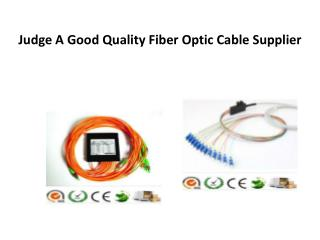 Judge A Good Quality Fiber Optic Cable Supplier