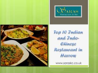 Top 10 Indian and Indo- Chinese Restaurant in Harrow | Indian Restaurant & Bar