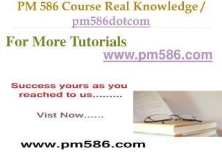 PM 586 Course Real Tradition,Real Success / pm586dotcom