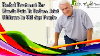 Herbal Treatment For Muscle Pain To Reduce Joint Stiffness In Old Age People