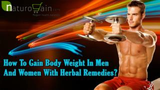 How To Gain Body Weight In Men And Women With Herbal Remedies?
