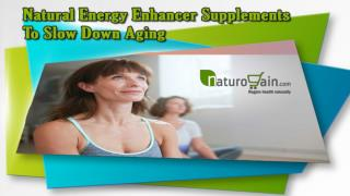 Natural Energy Enhancer Supplements To Slow Down Aging