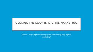 Closing The Loop In Digital Marketing