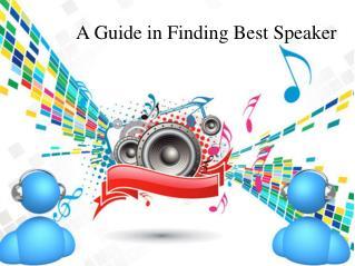 A Guide in Finding Best Speaker