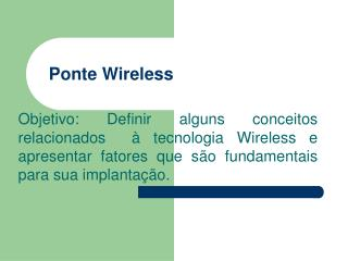 Ponte Wireless