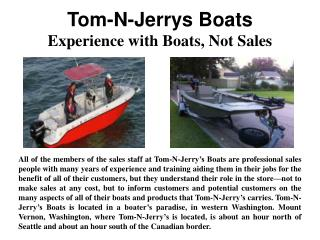 Tom-N-Jerrys Boats - Experience with boat,not sales