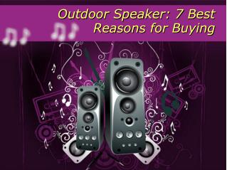 Outdoor Speaker: 7 Best Reasons for Buying