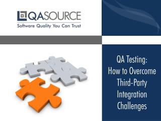 QA Testing: How to Overcome Third-Party Integration Challenge