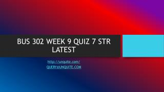 BUS 302 WEEK 9 QUIZ 7 STR LATEST
