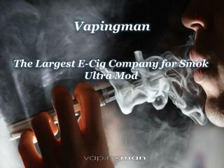 The Largest E-Cig Company for Smok Ultra Mod