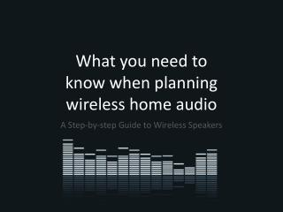 What you need to know when planning wireless home audio