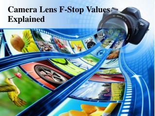 Camera Lens F-Stop Values Explained