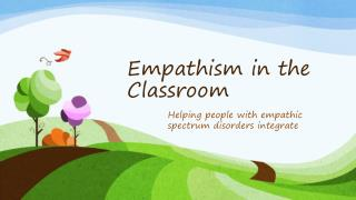 Empathism in the Classroom: Helping people with empathic spectrum disorders integrate