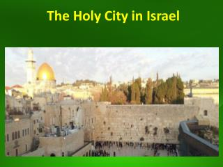 The Holy City in Israel