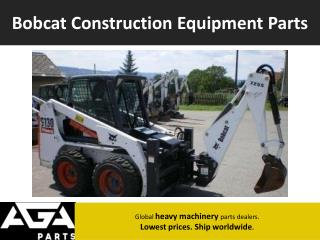 Global Bobcat Construction and Equipment Parts Dealer - AGA Parts