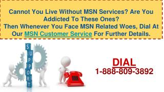 Why You Shoul Use 1-888-809-3892 MSN Customer Service?