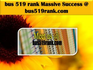 BUS 519 RANK Massive Success @ bus519rank.com