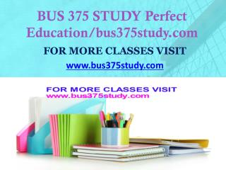 BUS 375 STUDY Invent Youself/bus375study.com