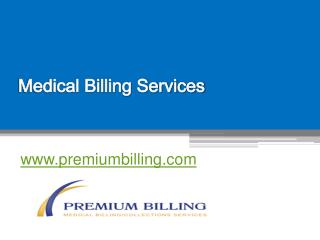Medical Billing Services - Premiumbillingonline.com