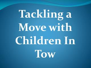 Tackling a Move with Children In Tow