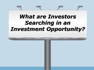 Sam Zormati - What are investors searching in an investment opportunity?