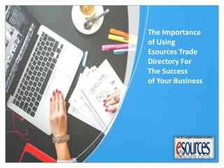 The Importance Of Using Esources Trade Directory For The Success Of Your Business