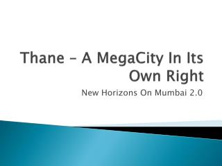 Thane – A MegaCity In Its Own Right