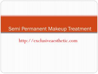 Semi Permanent Makeup Treatment UAE - Exclusive Aesthetic