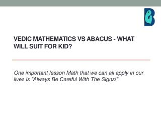 Vedic mathematics vs. Abacus - What will suit for kid?